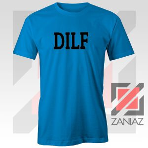 DILF Funny Father Day Graphic Blue Tee